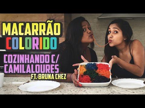 COZINHANDO C CAMILA LOURES - MACARRÃO COLORIDO FT BRUNA CHEZ - VEDA 2
