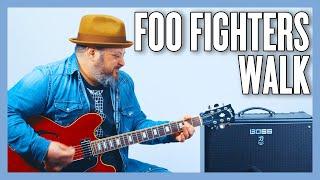 Foo Fighters Walk Guitar Lesson + Tutorial