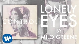 Watch Milo Greene Lonely Eyes video