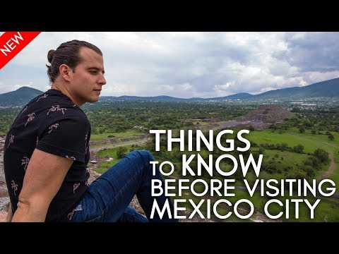 Things  to know before visiting Mexico City