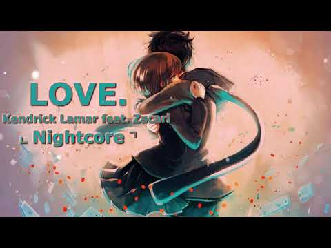 Kendrick Lamar ft. Zacari~LOVE. [Nightcore]