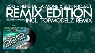 René de la Moné & Slin Project - 2012 (Get Your Hands Up)(Topmodelz Remix)