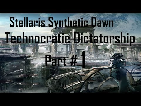 Stellaris Synthetic Dawn: Interplanetary Technocracy - Technocratic Dictatorship - Part 1