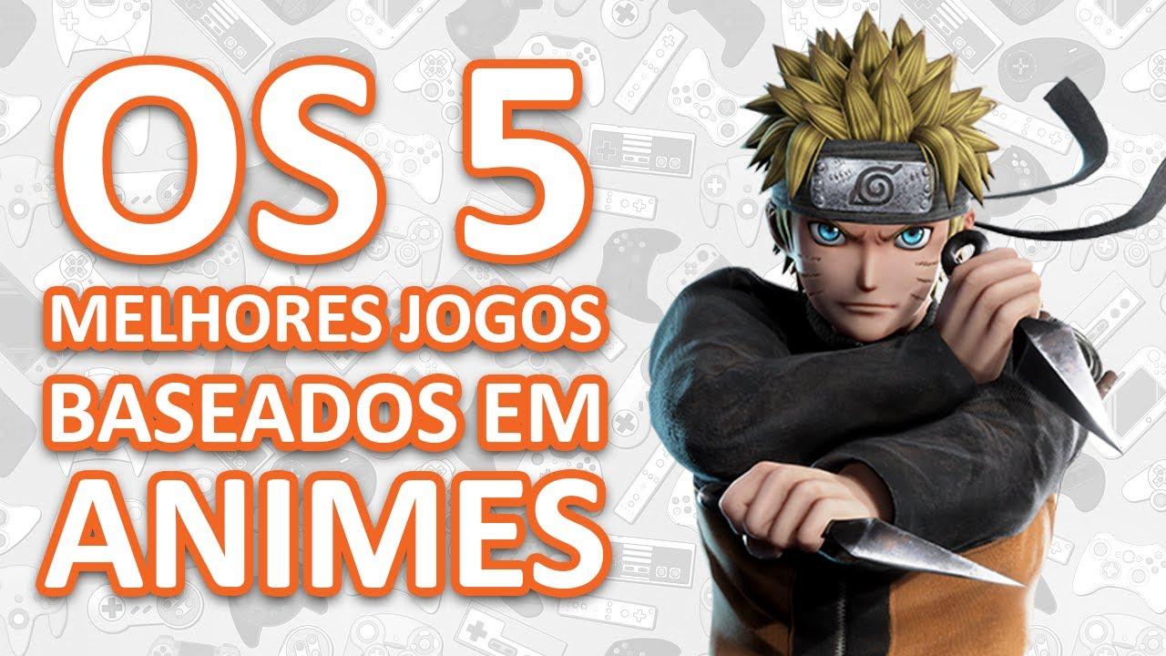 Os 5 Melhores Jogos Baseados em Anime