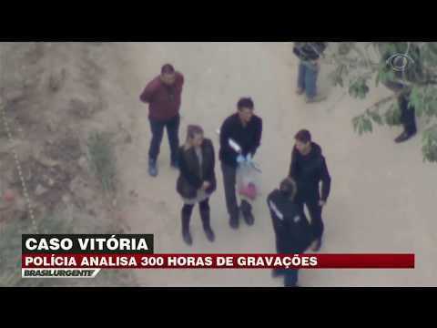 Caso Vitória: Polícia analisa 300 horas de gravação
