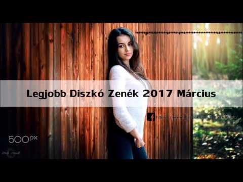 ★LEGJOBB DISZKÓ ZENÉK 2017 MÁRCIUS★