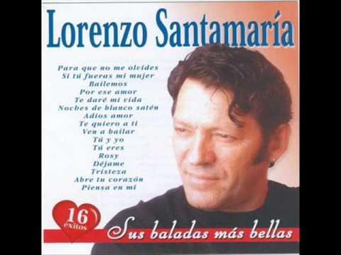 Para que no me olvides lorenzo santamaria youtube - Para que no me olvides ...