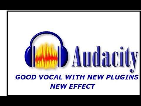 AUDACITY GOOD VOCAL WITH NEW PLUGINS