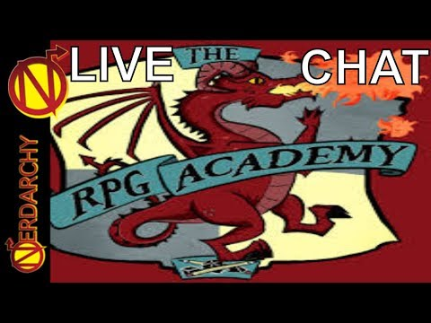 Welcome to the RPG Academy- Nerdarchy Live Chat #115
