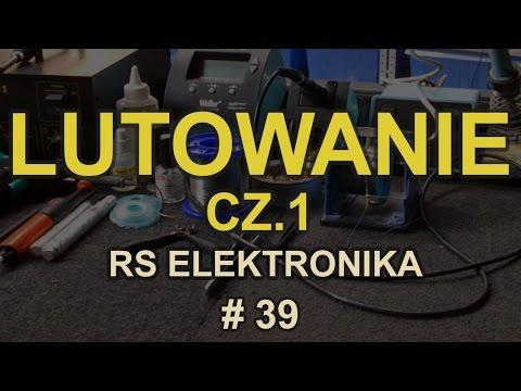 Lutowanie Cz.1 [RS Elektronika] #39