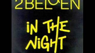 2 BELGEN - In the Night (1987)