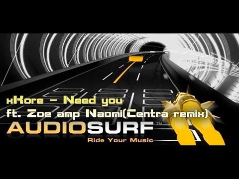 [Audiosurf #1] xKore - Need you ft. Zoe amp Naomi(Centra remix) [Катаемся по музыке]