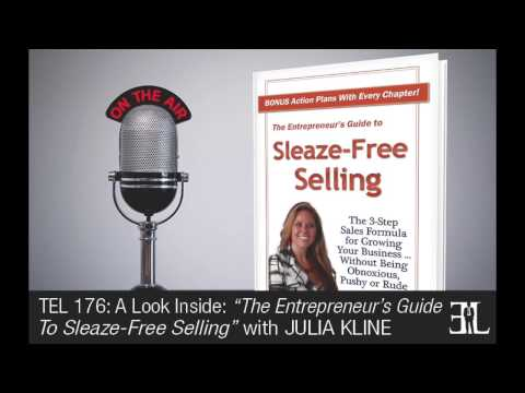 The Entrepreneur's Guide To Sleaze Free Selling by Julia Kline TEL 176