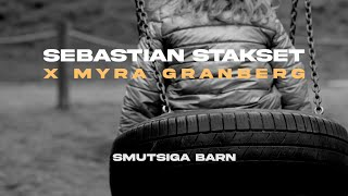 Sebastian Stakset x Myra Granberg - Smutsiga barn (Officiell video)