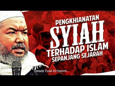 Penghianatan Syiah Terhadap Islam Sepanjang Sejarah | Ustadz Fuad Al- Hazimi