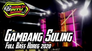 Dj Gambang Suling - Full Bass Horeg 2020 - Request By : Devanada Channel