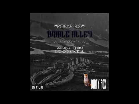 Tropar Flot - Whale Alley (Audio Thru)