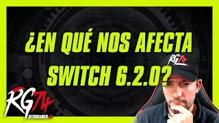 En qué nos afecta 6.2.0 de Switch