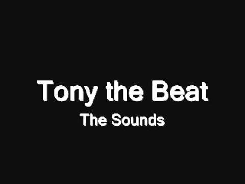 Tony the Beat  The Sounds