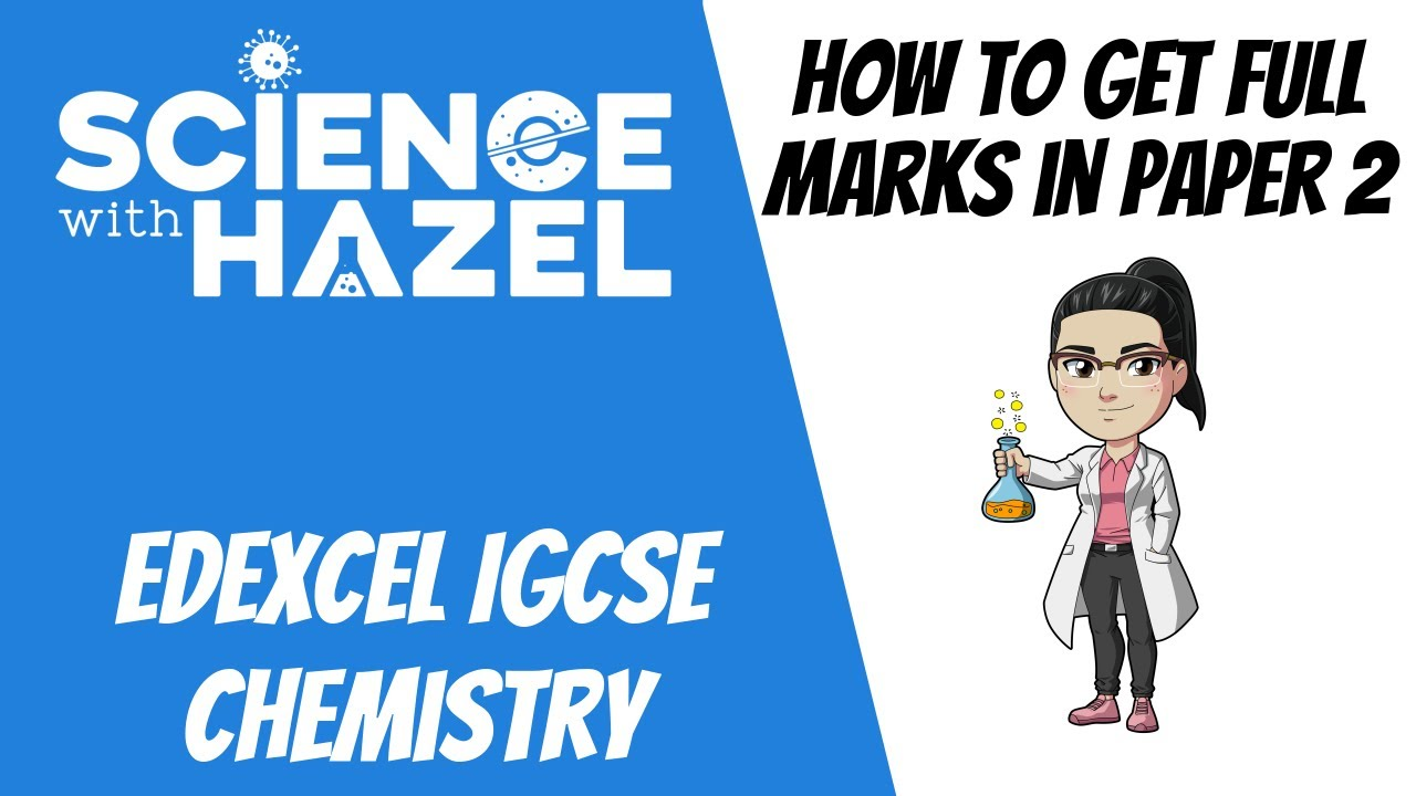 How To Get Full Marks In Edexcel IGCSE Chemistry Paper 2   Science with  Hazel
