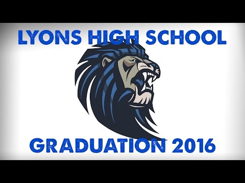 Lyons High School Graduation Ceremony 2016