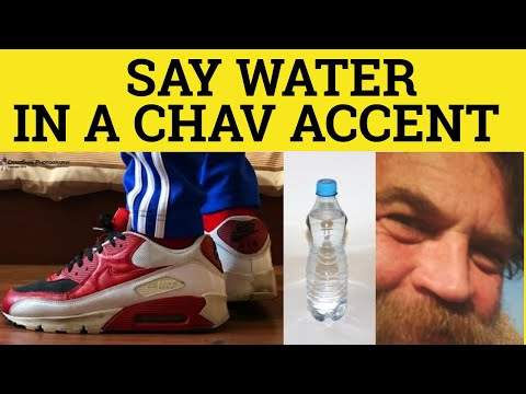 Chav Accent How to say WATER Chav Accent Estuary English Cockney Glottal Stop and Schwa