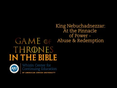 Game of Thrones in the Bible: King Nebuchadnezzar