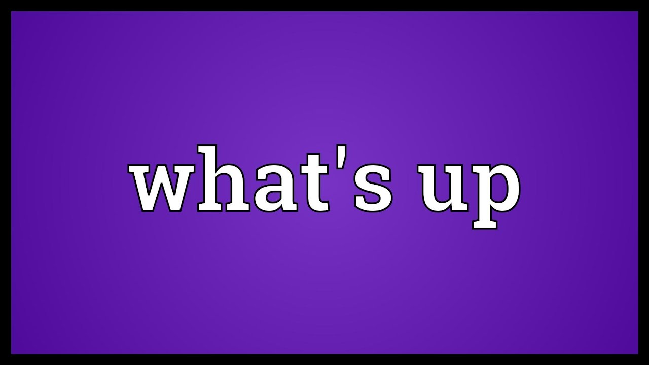 Whats up Meaning - YouTube