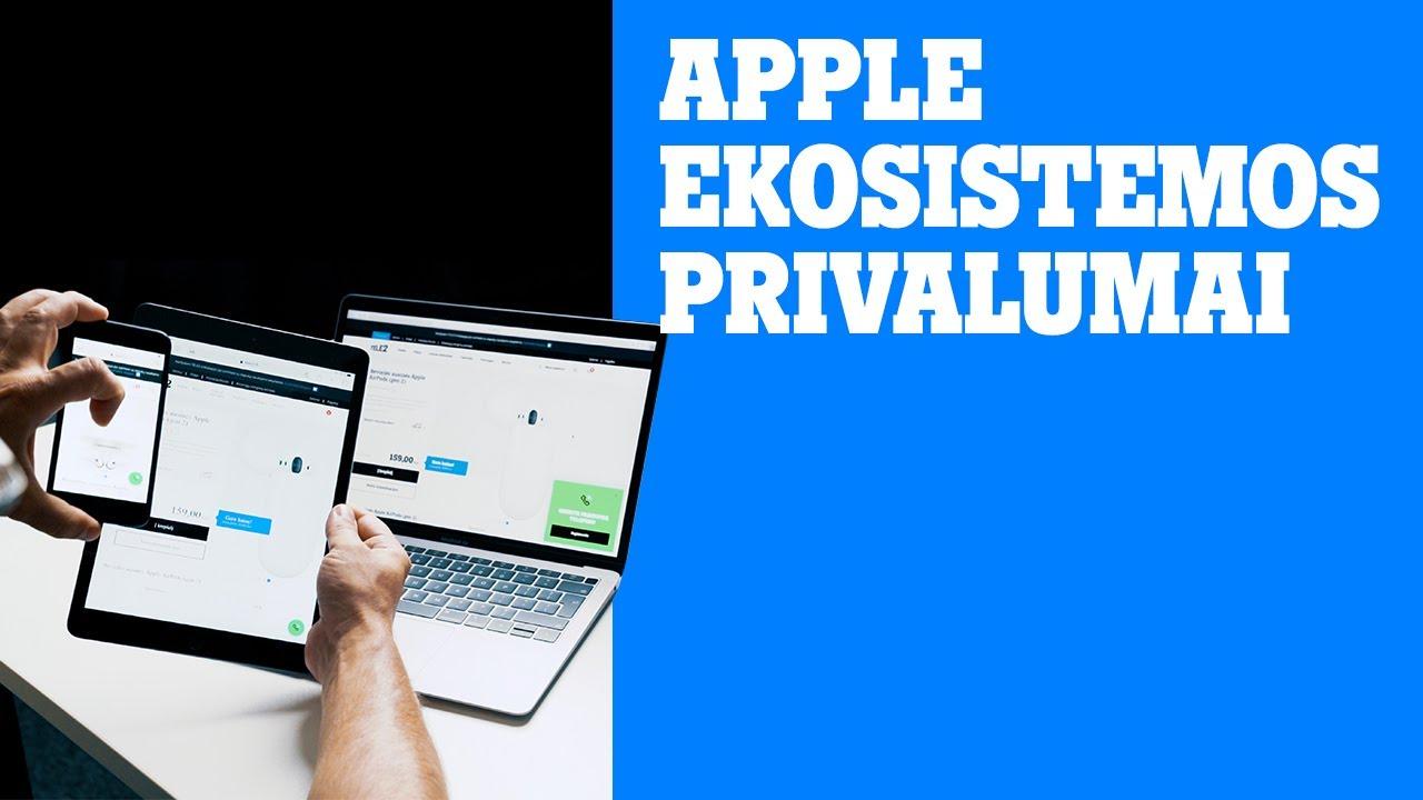 Apple ekosistema: paverskite savo įrenginius dar geresniais