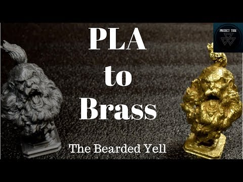 PLA to Brass-The Bearded Yell-Lost PLA Casting