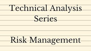 Risk Management - Technical Analysis Series