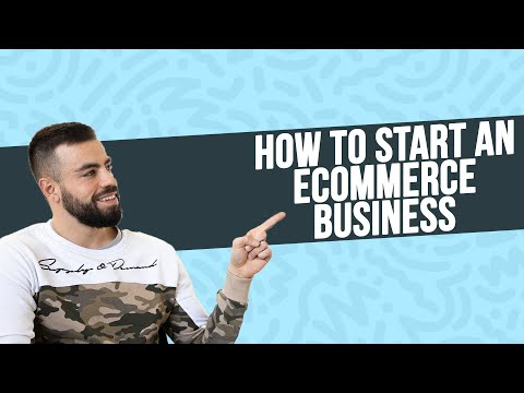 How To Start An Ecommerce Business For Beginners 2021