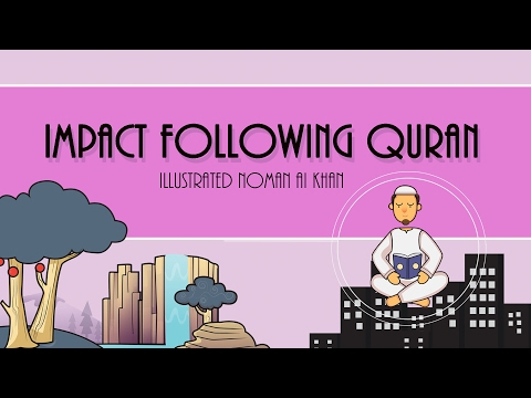 Impact of Following Quran | Nouman Ali Khan | illustrated