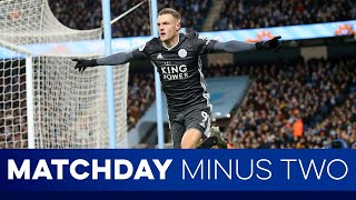 Matchday Minus Two: Leicester City vs. Manchester City