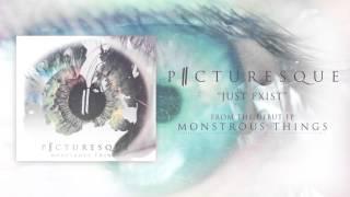"Picturesque ""Just Exist"""