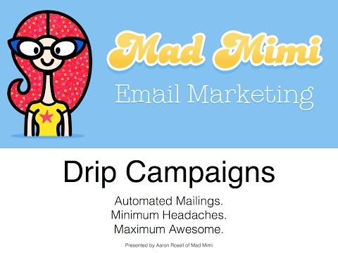 Mad Mimi Email Marketing Webinar: Drip Campaigns!