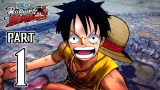One Piece: Burning Blood Walkthrough PART 1 Gameplay (PS4) No Commentary @ 1080p HD ✔