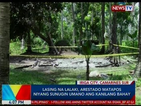 BP: Lasing na lalaki, arestado matapos niyang sunugin umano ang kanilang bahay sa CamSur