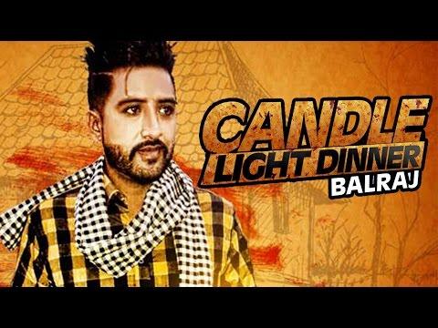 New Punjabi Songs 2016 ● Candle Light Dinner ● Balraj ● Beat Minister ● Lokdhun Punjabi