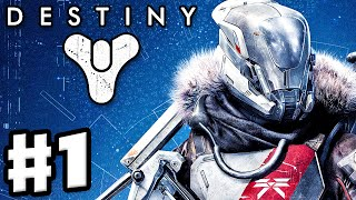 Destiny - Gameplay Walkthrough Part 1 - A Guardian Rises! (PS4, Xbox One)
