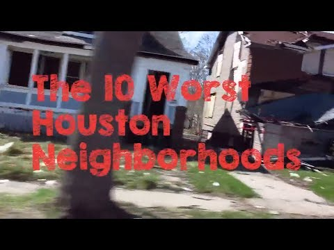 These Are The 10 WORST Neighborhoods To Live In Houston