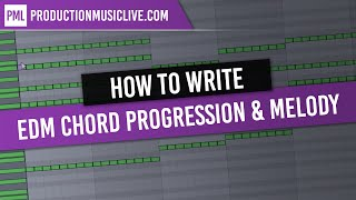 Creating a EDM Chord Progression and Melody / house, progressive, trance, electro