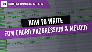 Creating a EDM Chord Progression and Melody / house, progressive, trance, electro