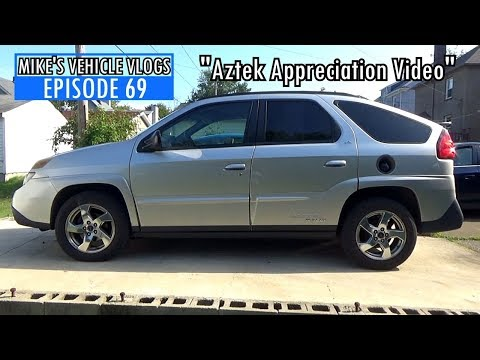 "VEHICLE VLOG 69 - ""Aztek Appreciation Video"""