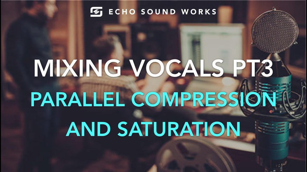 Vocal Mixing Techniques PT3