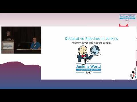 Jenkins World 2017: Declarative Pipelines in Jenkins