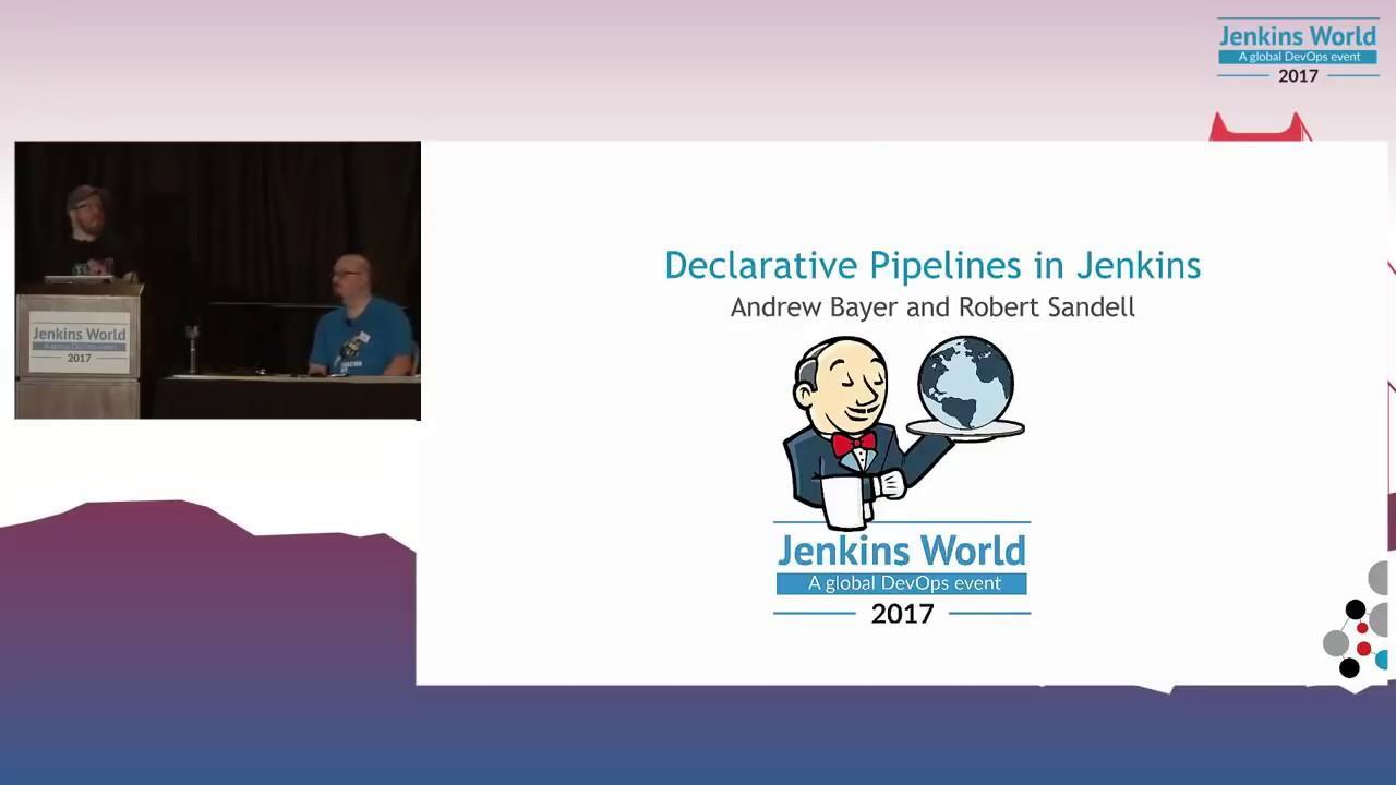 Jenkins World 2017: Declarative Pipelines in Jenkins