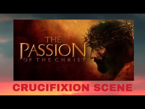 The Passion Of Christ Crucifixion Scene Youtube
