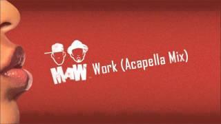 Masters of Work - Work (Acappella)