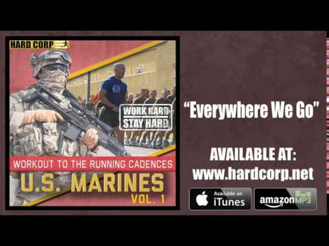 Everywhere We Go! - USMC Cadence